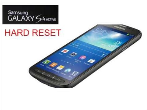 hard reset samsung quattro samsung galaxy s4 active hard reset youtube