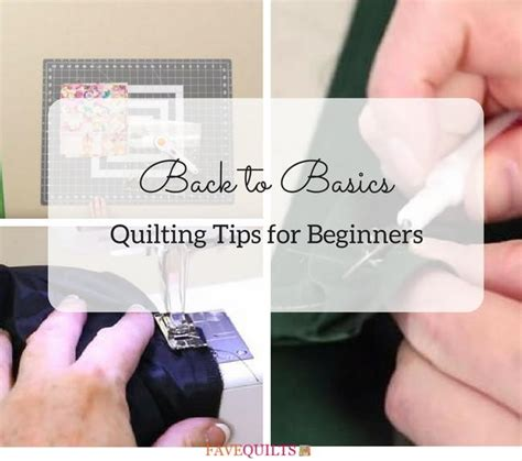 Quilting Tips For Beginners by Back To Basics Quilting Tips For Beginners Favequilts