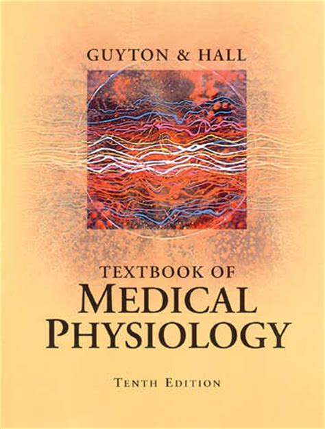 Guyton And Textbook Of Physiology 13ed guyton and textbook of physiology 10th edition