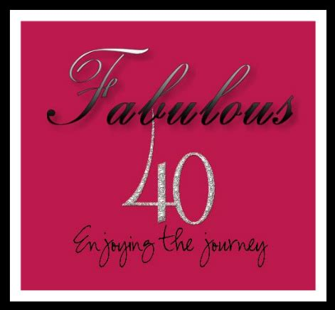 Fabulous 40 Birthday Quotes 40 Year Old Birthday Quotes Funny Quotesgram