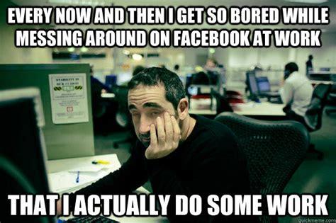 Bored At Work Meme - bored at work meme
