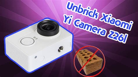 tutorial unbrick xiaomi yi camera unbrick xiaomi yi action camera z26l youtube
