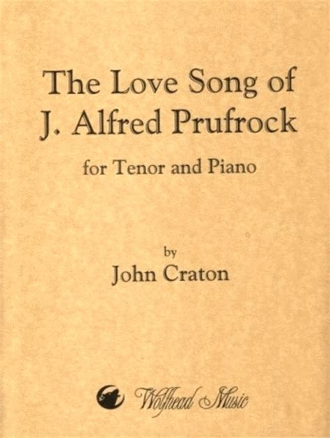 themes of the lovesong of j alfred prufrock the love song of j alfred prufrock sheet music by john