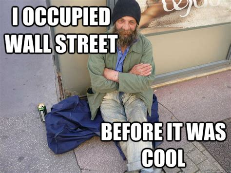 Homeless Meme - myth 1 how come homeless people don t just go and get a