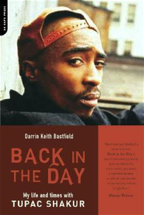 back in the day books back in the day my and times with tupac shakur by