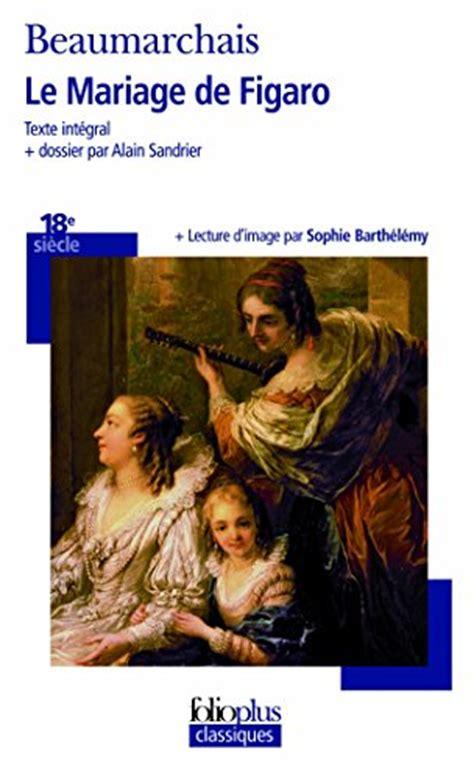 le mariage de figaro le mariage de figaro beaumarchais gallimard education 0 folioplus classiques ebay