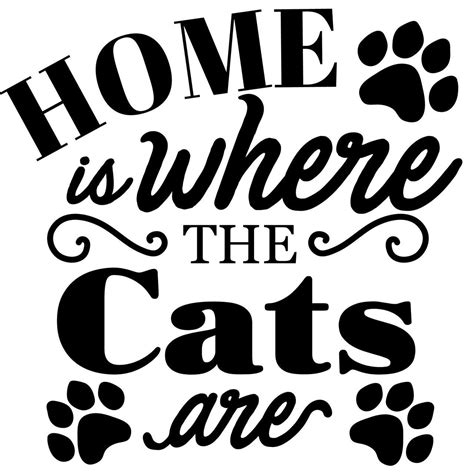 design works home is where the cat is home is where the cats are svg cut files craftables