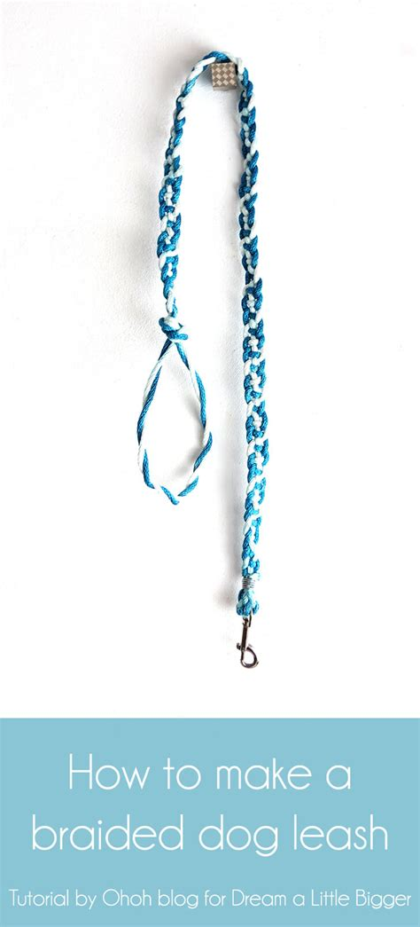 how to a with a leash how to make a braided leash a bigger