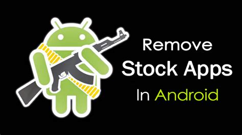 android without how to remove stock apps in android without rooting