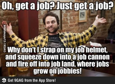 Get A Job Meme - get a job funny meme funny memes and pics