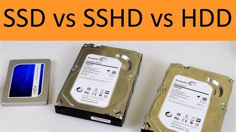 Hardisk Ssd ssd vs sshd vs hdd