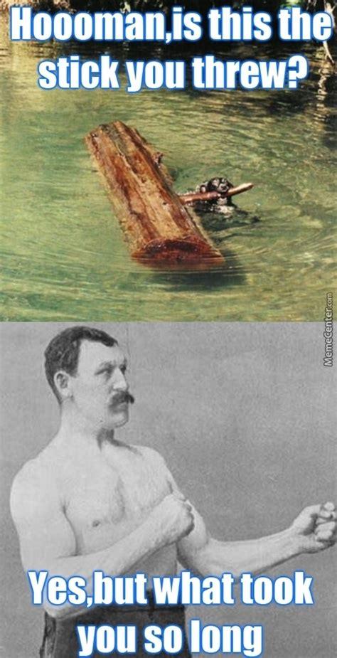 Manliest Man Meme - over logging memes best collection of funny over logging