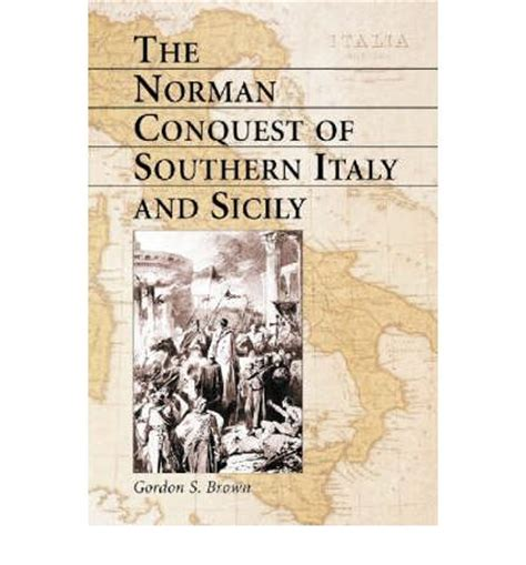 goering s war three southern and italy books the norman conquest of southern italy and sicily gordon