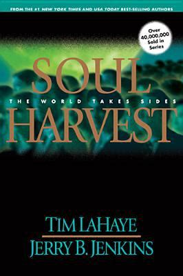 libro soul harvest the world soul harvest by tim lahaye jerry b jenkins reviews description more isbn 9780842329255