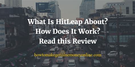 How To Make Genuine Money Online - what is hitleap about how does it work read this review how to make genuine