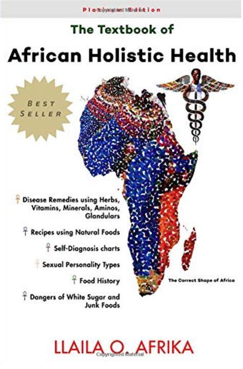 textbook  african holistic health dr llaila afrika