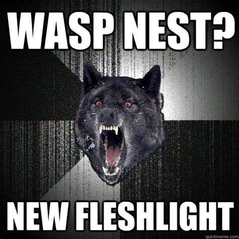 Fleshlight Meme - wasp nest new fleshlight insanity wolf quickmeme