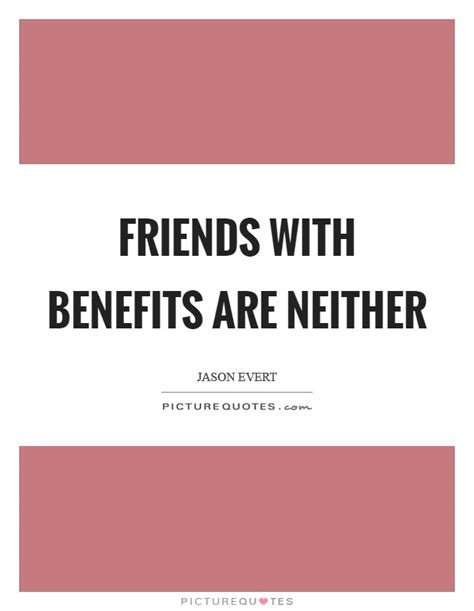 friends with benefits quotes friend with benefits quotes sayings friend with