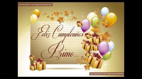 imagenes feliz cumpleaños primo querido feliz cumplea 209 os primo youtube