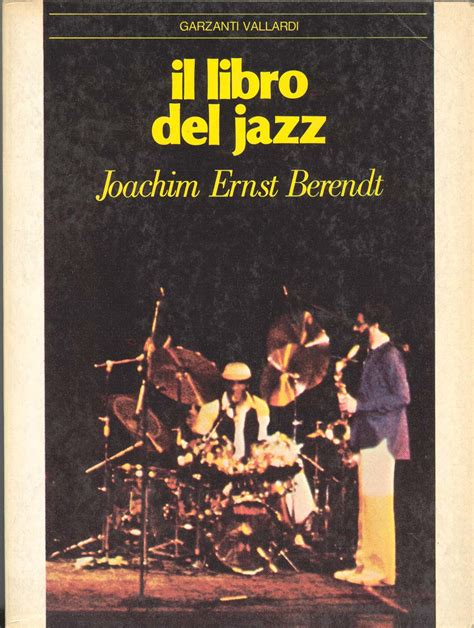 libro jazz il libro del jazz joachim ernst berendt recensioni su anobii