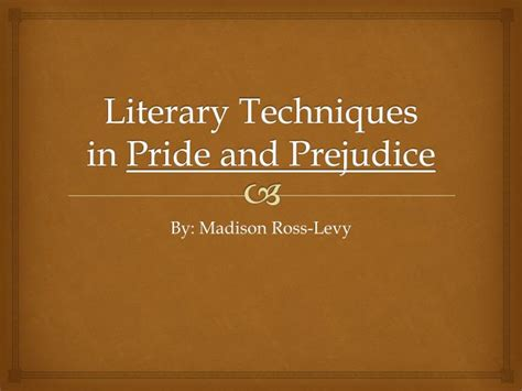 literary themes in pride and prejudice ppt literary techniques in pride and prejudice