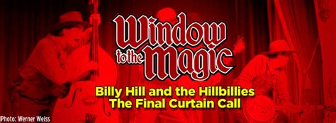 the last curtain call billy hill and the hillbillies the final curtain call