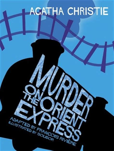 Novel Murder On The Orient Express Cover Agatha Christie murder on the orient express by fran 231 ois rivi 232 re reviews