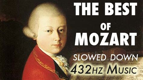 best biography about mozart the best of mozart slowed down 432hz 4 5 hours youtube