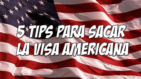 preguntas frecuentes en una entrevista para visa americana 5 tips para obtener la visa americana sin problemas