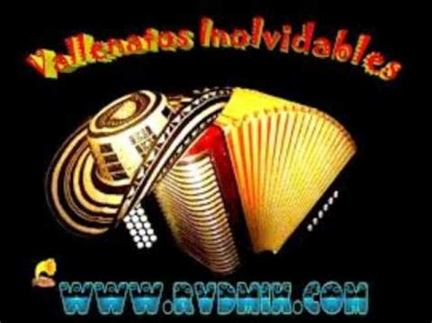 vdeos vallenatos vallenatos mix inolvidables youtube