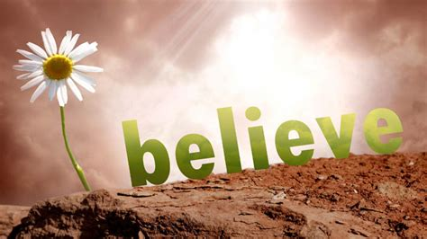 believe images what we believe part 3 this thing called life