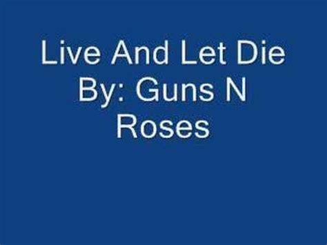 download mp3 guns n roses live and let die guns n roses live let die with lyrics youtube