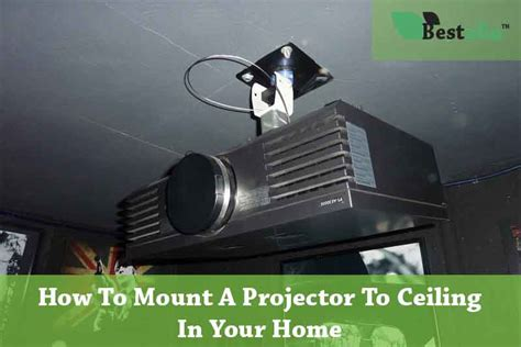 mount projector to ceiling 11 easy steps to mount a projector to ceiling in your home