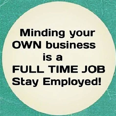 quotes about minding your business minding my business quotes quotesgram