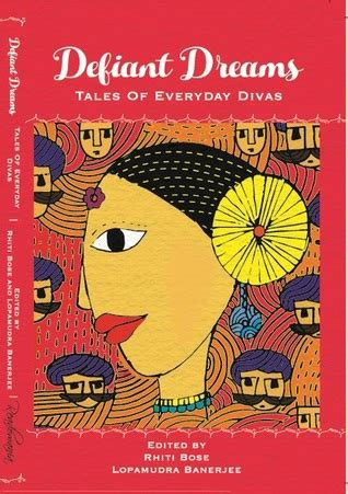defiant books defiant dreams tales of everyday divas by rhiti bose
