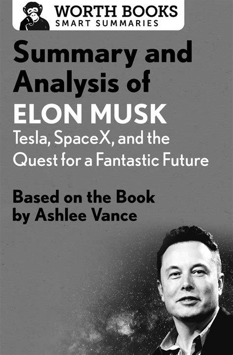 Summary and Analysis of Elon Musk: Tesla, SpaceX, and the