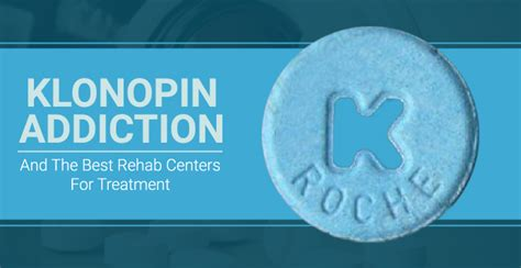 Clonazepam Detox Centers klonopin addiction and the best rehab centers for treatment