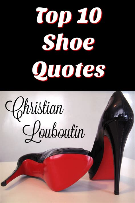 best christian louboutin shoes top 10 christian louboutin shoe quotes shoeaholics