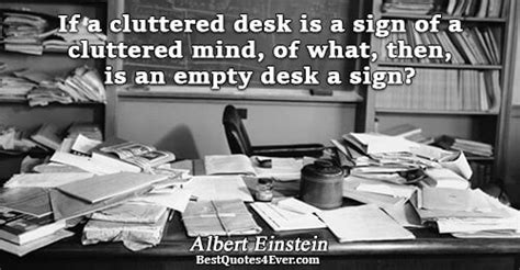 Einstein Desk Quote by Albert Einstein Quotes Best Quotes