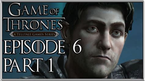 of thrones a telltale series episode 6