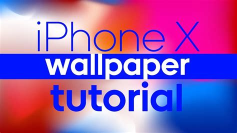 tutorial iphone x how to make iphone x wallpaper tutorial download youtube