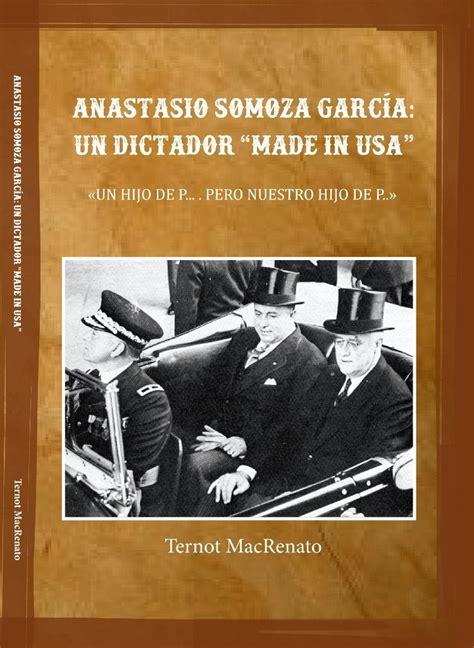 libro made in america an diez libros que retratan historias macabras de los somoza en nicaragua la prensa