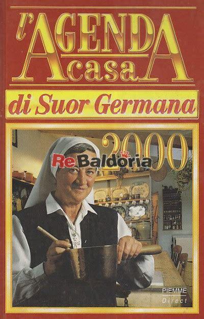 la cucina di suor germana l agenda casa di suor germana 2000 suor germana piemme
