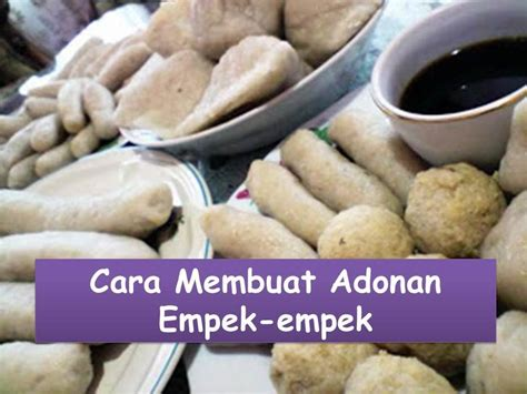 download video cara membuat empek empek palembang cara membuat adonan empek empek pempek palembang youtube