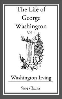 george washington irving biography the life of george washington ebook by washington irving