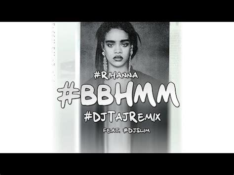 download mp3 dj remix rihanna bbhmm remix mp3 download elitevevo