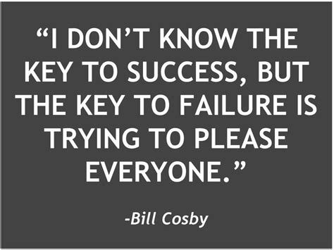 i dont know the key to success but the key to failure is trying to