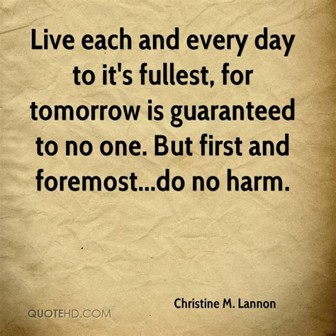 Live Each Day christine m lannon quotes quotehd