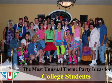 themed events for college students the most unusual theme party ideas for college students