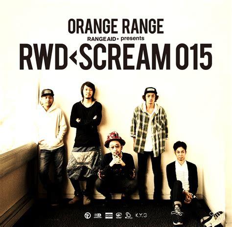 orange range rwd scream 015 range aid orange range official web site